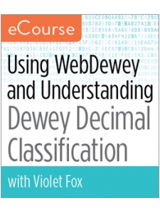 Image for Using WebDewey and Understanding Dewey Decimal Classification eCourse