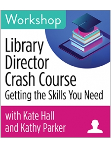 Image for Library Director Crash Course: Getting the Skills You Need Workshop