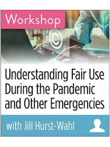 Image for Understanding Fair Use During the Pandemic and Other Emergencies Workshop