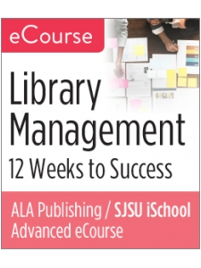 Image for Advanced eCourse—Library Management: 12 Weeks to Success