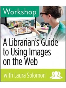 Image for A Librarian's Guide to Using Images on the Web Workshop—Group Rate
