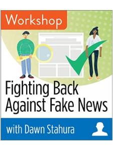 Image for Fighting Back Against Fake News Workshop