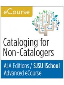 Image for Advanced eCourse: Cataloging for Non-Catalogers