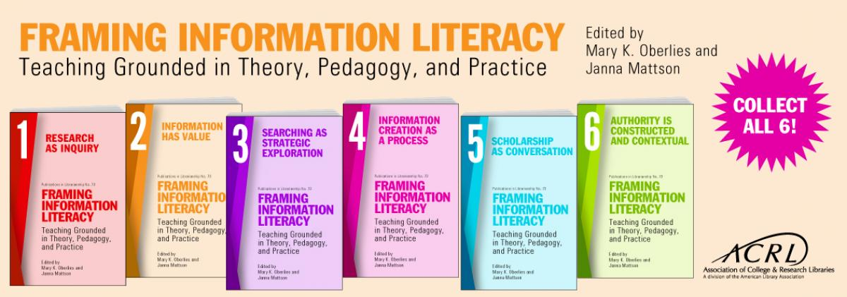 book cover for Framing Information Literacy (PIL#73): Teaching Grounded in Theory, Pedagogy, and Practice (6 VOLUME SET)