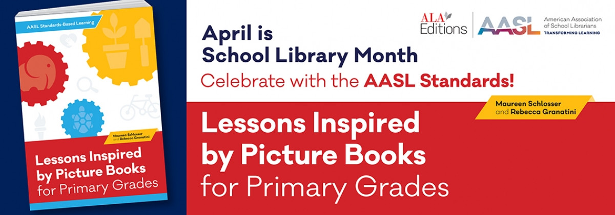 cover image for Lessons Inspired by Picture Books for Primary Grades (AASL Standards–Based Learning Series)