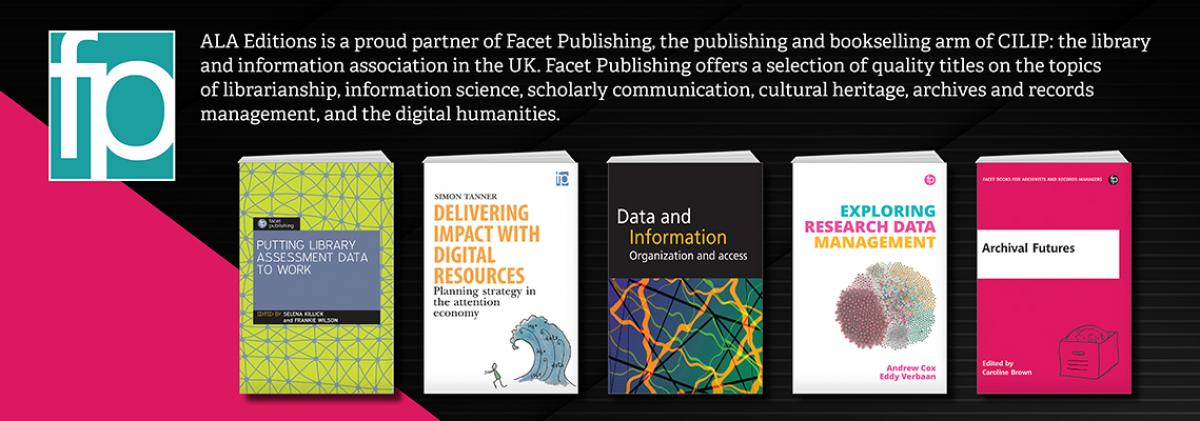 Browse hundreds of new and best-selling titles from Facet Publishing, UK