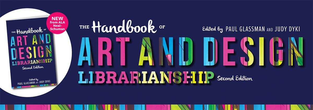The Handbook of Art and Design Librarianship, Second Edition--click here to learn more