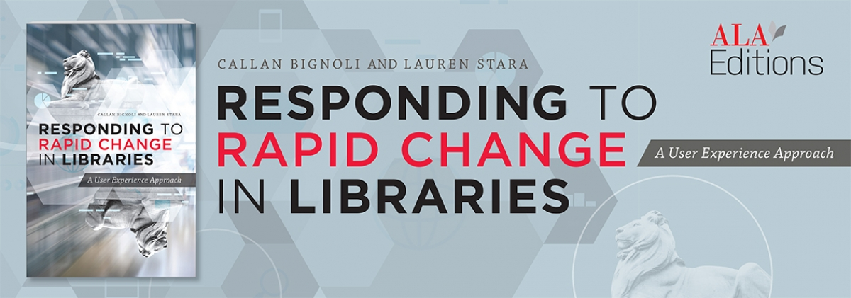book cover for Responding to Rapid Change in Libraries: A User Experience Approach