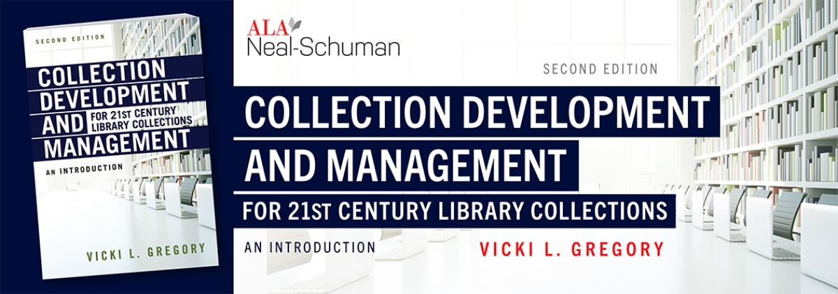 book cover for Collection Development and Management for 21st Century Library Collections: An Introduction, Second Edition