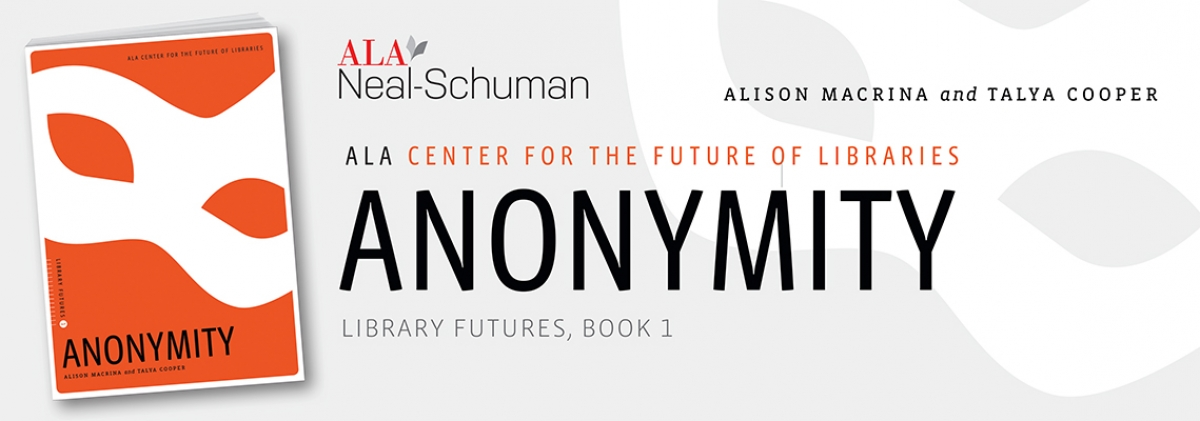 book cover for Anonymity (Library Futures Series, Book 1)