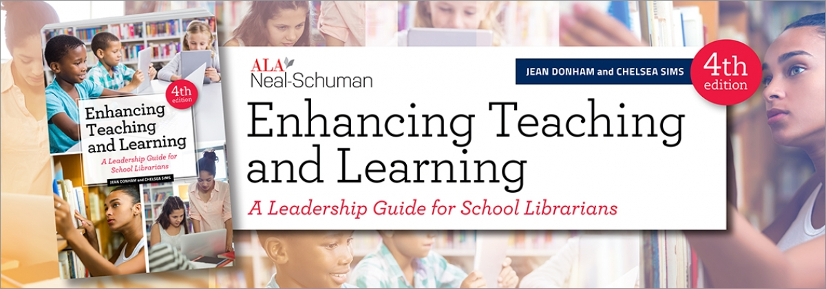 book cover for Enhancing Teaching and Learning: A Leadership Guide for School Librarians, Fourth Edition