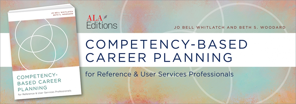 book cover for Competency-Based Career Planning for Reference and User Services Professionals