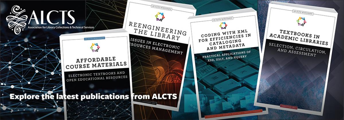 Explore the latest publications from ALCTS--click here