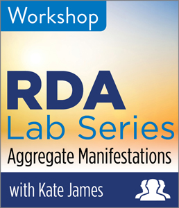 Image for RDA Lab: Aggregate Manifestations—Group Rate