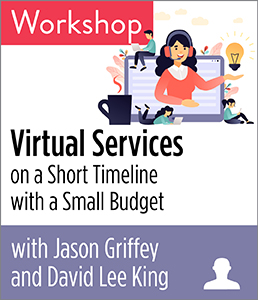 Providing Virtual Services on a Short Timeline with a Small Budget Workshop