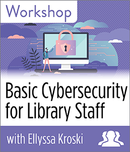 Image for Basic Cybersecurity for Library Staff Workshop—Group Rate