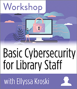 Image for Basic Cybersecurity for Library Staff Workshop