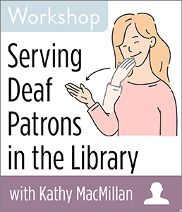 Image for Serving Deaf Patrons in the Library Workshop