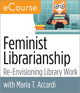 Image for Feminist Librarianship: Re-Envisioning Library Work eCourse