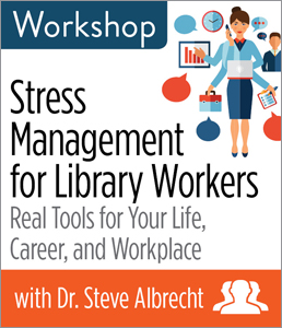 Image for Stress Management for Library Workers: Real Tools for Your Life, Career, and Workplace Workshop—Group Rate