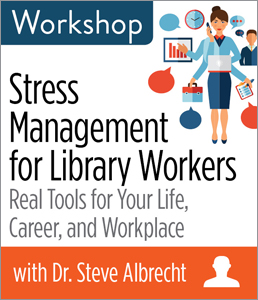 Image for Stress Management for Library Workers: Real Tools for Your Life, Career, and Workplace Workshop