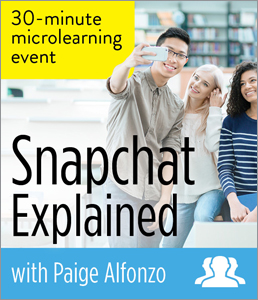 Image for Snapchat Explained: A Microlearning Event—Group Rate