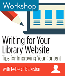 Image for Writing <strong>for</strong> Your Library Website: Tips <strong>for</strong> Improving Your Content Workshop