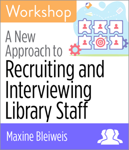 Image for A New Approach to Recruiting and Interviewing Library Staff Workshop—Group Rate