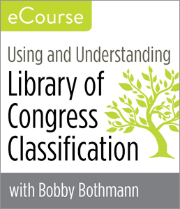 Image for Using and Understanding Library of Congress Classification eCourse