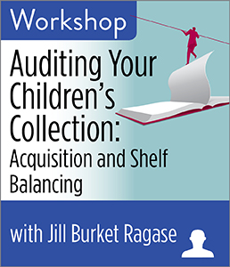 Image for Auditing Your Children's Collection: Acquisition and Shelf Balancing Workshop