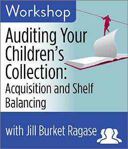 Auditing Your Children's Collection: Acquisition and Shelf Balancing Workshop Group Rate