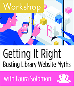 Image for Getting It Right: Busting Library Website Myths Workshop—Group Rate