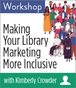Image for Making Your Library Marketing More Inclusive Workshop