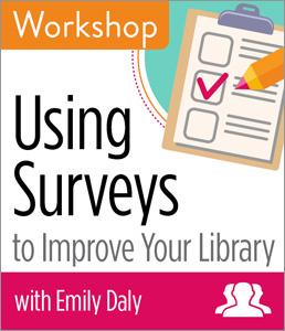 Image for Using Surveys to Improve Your Library Workshop—Group Rate