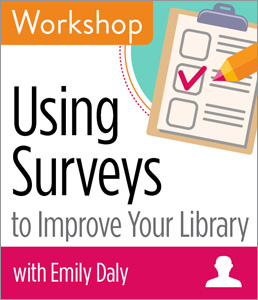 Image for Using Surveys to Improve Your Library Workshop