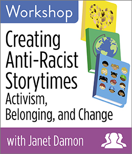 Image for Creating Anti-Racist Storytimes: Activism, Belonging, and Change Workshop—Group Rate