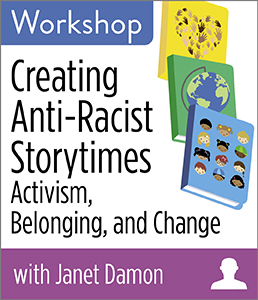 Image for Creating Anti-Racist Storytimes: Activism, Belonging, and Change Workshop