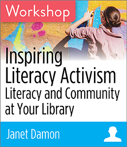 Image for Inspiring Literacy Activism: Literacy and Community at Your Library Workshop