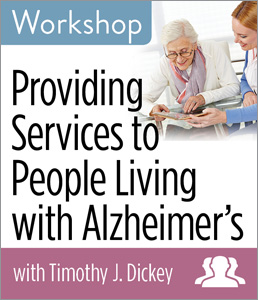 Providing Services to People Living with Alzheimer's Workshop—Group Rate