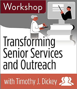 Image for Transforming Senior Services and Outreach Workshop—Group Rate