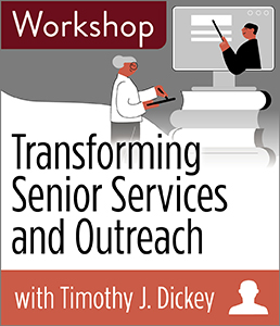 Transforming Senior Services and Outreach Workshop