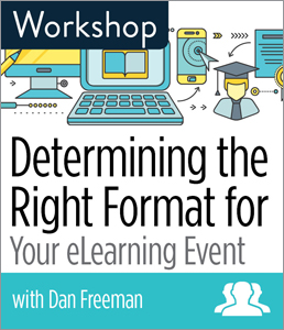 Image for Determining the Right Format for Your eLearning Event Workshop—Group Rate