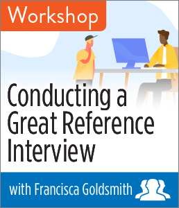 Conducting a Great Reference Interview Workshop Group Rate
