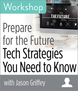 Prepare for the Future: Tech Strategies You Need to Know Workshop
