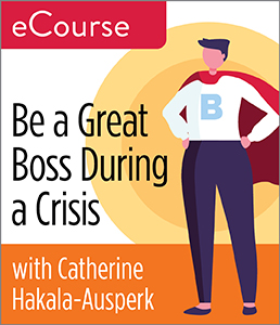 Be a Great Boss in a Crisis eCourse