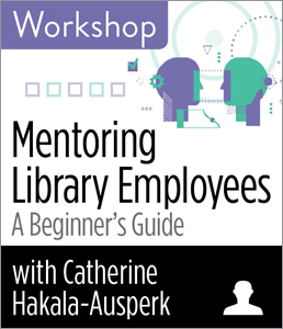 Image for Mentoring Library Employees: A Beginner's Guide Workshop