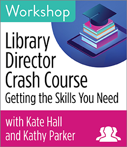 Image for Library Director Crash Course: Getting the Skills You Need Workshop—Group Rate