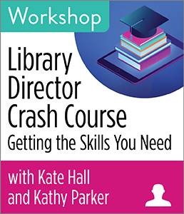 Library Director Crash Course: Getting the Skills You Need