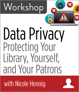 Image for Data Privacy: Protecting Your Library, Yourself, and Your Patrons Workshop