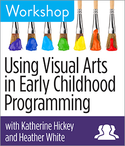 Image for Using Visual Arts in Early Childhood Programming Workshop—Group Rate